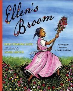 Ellen's Broom by Kelly Starling Lyons and Daniel Minter